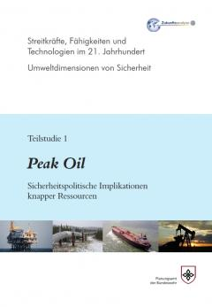 Peak Oil – Sicherheitspolitische Implikationen knapper Ressourcen
