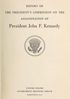 Report of the President's Commission on the Assassination of President Kennedy (Warren Commission Report)