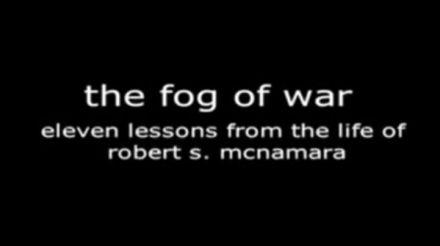 analysis of the fog of war eleven lessons by robert s mcnamara Using archival footage, united states cabinet conversation recordings, and an interview of the eighty-five-year-old robert mcnamara, 'the fog of war' depicts his life, from working as a wwii whiz kid military officer, to being the ford motor company's president, to managing the american vietnam war, as defense secretary for presidents kennedy and johnson.