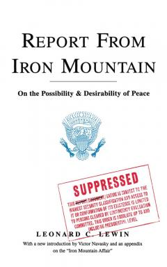 Report From Iron Mountain - On The Possibility And Desirability Of Peace